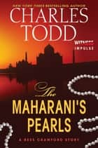 The Maharani's Pearls - A Bess Crawford Story ebook by