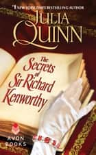 The Secrets of Sir Richard Kenworthy ebook by Julia Quinn