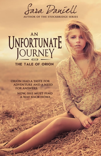 An Unfortunate Journey: The Tale of Orion ebook by Sara Daniell