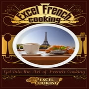 Excel French Cooking audiobook by Excel Cooking