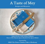 A Taste of Mey - Recipes and Memories Inspired by the Castle of Mey ebook by Christina Murray