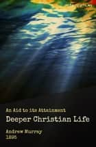 The Deeper Christian Life eBook by Andrew Murray