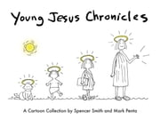 Young Jesus Chronicles - A Cartoon Collection ebook by Spencer Smith,Mark Penta
