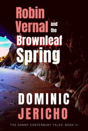 Robin Vernal and the Brownleaf Spring (Adult Edition) ebook by Dominic Jericho
