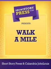 Walk a Mile ebook by Short Story Press