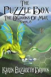 The Puzzle Box, Book 2, The Dragons of Mar ebook by Karen Elizabeth Brown