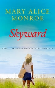 Skyward ebook by Mary Alice Monroe
