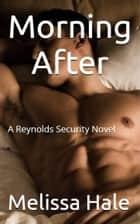Morning After ebook by Melissa Hale