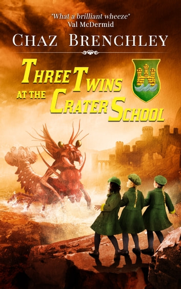 Three Twins at the Crater School ebook by Chaz Brenchley