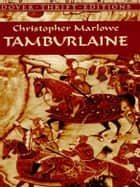 Tamburlaine ebook by Christopher Marlowe