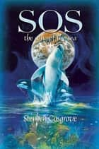 SOS: the song of the sea ebook by Stephen Cosgrove