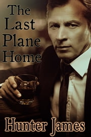 The Last Plane Home ebook by Hunter James