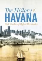 The History of Havana ebook by Dick Cluster, Rafael Hernández