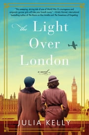 The Light Over London ebook by Julia Kelly