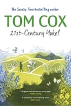 21st-Century Yokel ebook by Tom Cox
