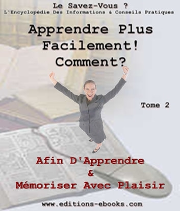 Apprendre plus facilement, comment ? ebook by Collectif des Editions Ebooks