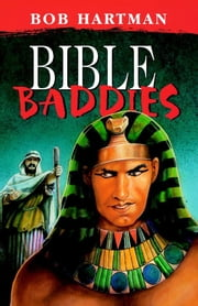 Bible Baddies - Bible stories as youve never heard them before ebook by Bob Hartman