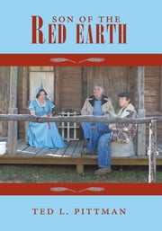 Son Of The Red Earth ebook by Ted L. Pittman