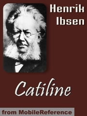 Catiline (Mobi Classics) ebook by Henrik Ibsen,Andres Orbeck (Translator)