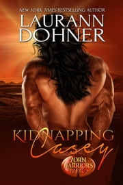 Kidnapping Casey - Zorn Warriors, #2 ebook by Laurann Dohner