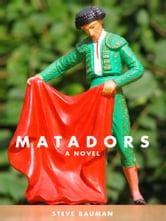 Matadors ebook by Steve Bauman