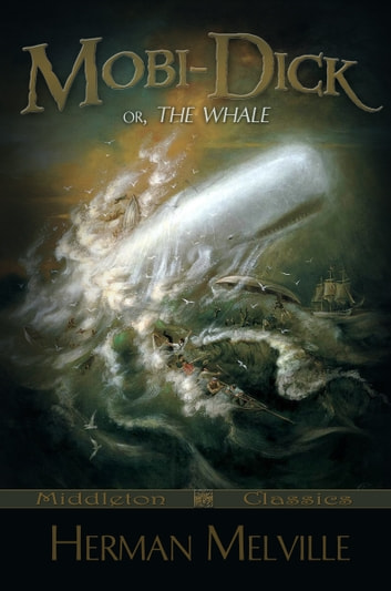 Moby-Dick: or, The Whale (Middleton Classics) ebook by Herman Melville
