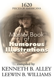 Master Book of Humorous Illustrations - 1620 Peices of Americana ebook by Kenneth B. Alley,Leewin B. Williams
