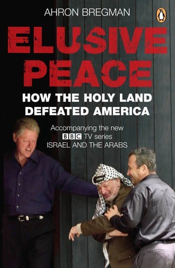 Elusive Peace - How the Holy Land Defeated America ebook by PENGUIN GROUP (UK)