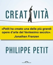 Creatività ebook by Philippe Petit,Sabrina Placidi