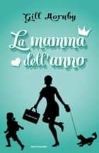 La mamma dell'anno ebook by Gill Hornby