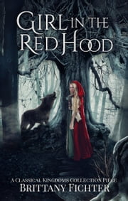 Girl in the Red Hood ebook by Brittany Fichter