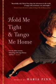 Hold Me Tight and Tango Me Home ebook by Kobo.Web.Store.Products.Fields.ContributorFieldViewModel