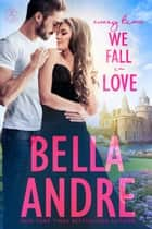Every Time We Fall In Love (New York Sullivans) ebook by Bella Andre