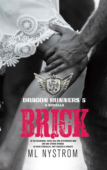 Brick - Dragon Runners Motorcycle Romance, #5 ebook by ML Nystrom
