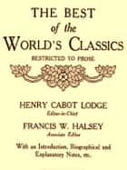 The Best of the World's Classics, Volumes I-II ebook by Henry Cabot Lodge, Editor,Francis W. Halsey, Editor