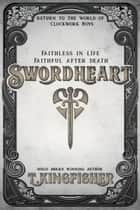 Swordheart eBook by T. Kingfisher