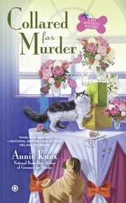 Collared For Murder - A Pet Botique Mystery ebook by Annie Knox