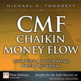 CMF--Chaikin Money Flow - Changes Anticipating Price Reversal ebook by Michael C. Thomsett