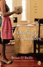 Angelina's Bachelors ebook by Brian O'Reilly