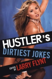 Hustler's Dirtiest Jokes ebook by Flynt, Larry