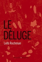 Le déluge ebook by Leib Rochman