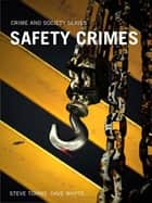 Safety Crimes ebook by Steve Tombs,Dave Whyte