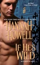 If He's Wild ebook by Hannah Howell