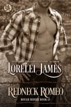 Redneck Romeo ebook by Lorelei James