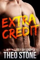 Extra Credit ebook by Theo Stone