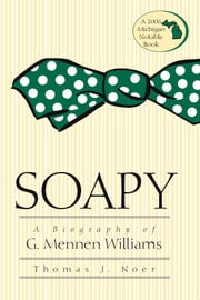 Soapy: A Biography of G. Mennen Williams ebook by Noer, Thomas J.