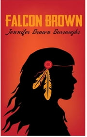 Falcon Brown ebook by Jennifer Brown Burroughs