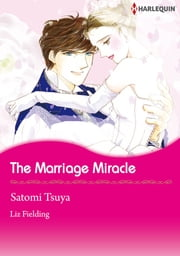 The Marriage Miracle (Harlequin Comics) - Harlequin Comics ebook by Liz Fielding