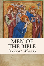 Men of the Bible ebook by Dwight Moody