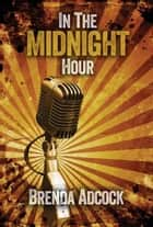 In the Midnight Hour ebook by Brenda Adcock